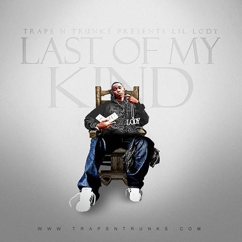 [Mixtape] Lil Lody – Last of My Kind