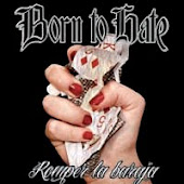 "BORN TO HATE ""Romper La Baraja"" CD"