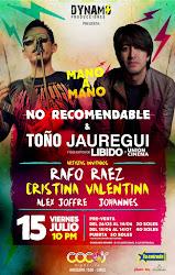 "Noxrecomendble & Toño Jauregui ""Mano a Mano"" VIE 15/07"