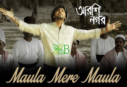 Maula Mere Maula - Arshinagar, Dev, Ritika Sen