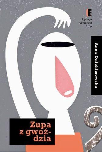 """""""Zupa z gwoździa"""" – Anna Onichimowska"""