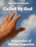 Called By God: Responders of Biblical Proportion