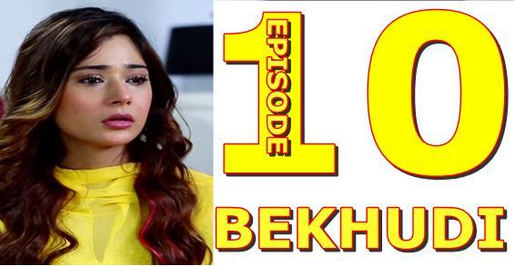 BEKHUDI EPISODE 10