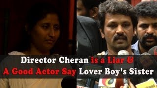 Director Cheran is a Liar & A Good Actor says lover boy's sister,Director Cheran's Daughter's Lover Chandru's Sister Press Meet 05-08-2013