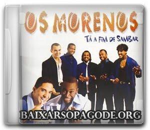 CD Os Morenos – Tá Afim de Sambar (1998)