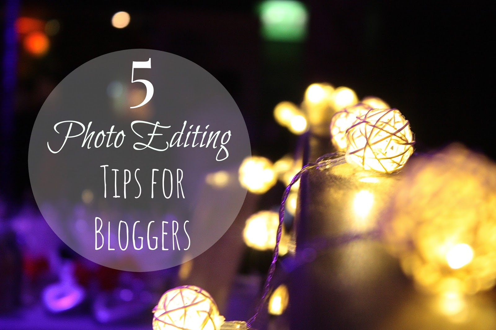 5 Photo Editing Tips for Bloggers