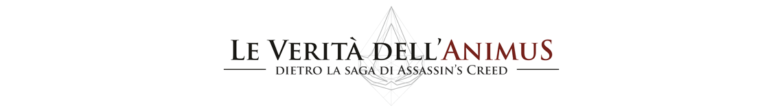 Le Verità dell'Animus, dietro la saga di Assassin's Creed