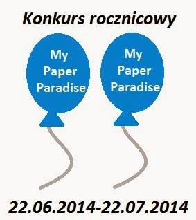 http://my-paper-paradise.blogspot.com/2014/06/konkurs-druga-rocznica-bloga.html