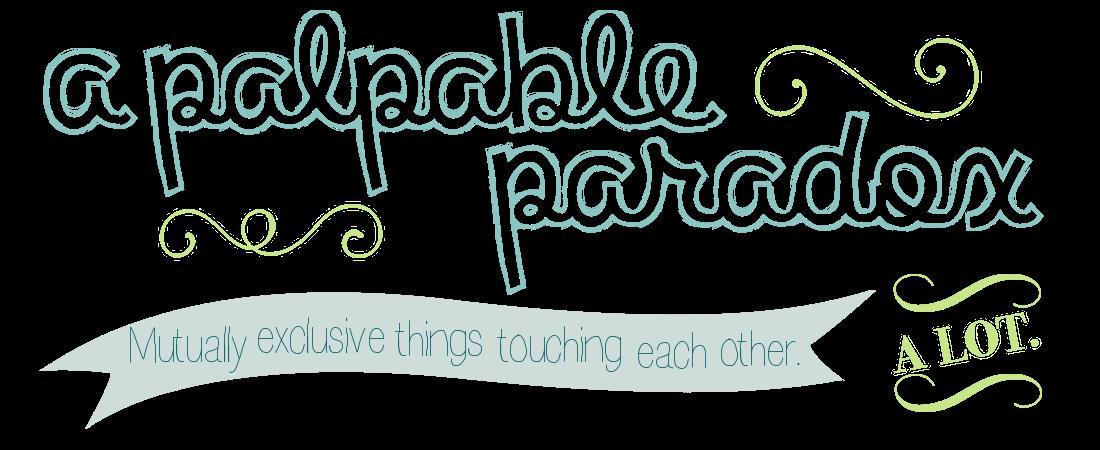 a palpable paradox