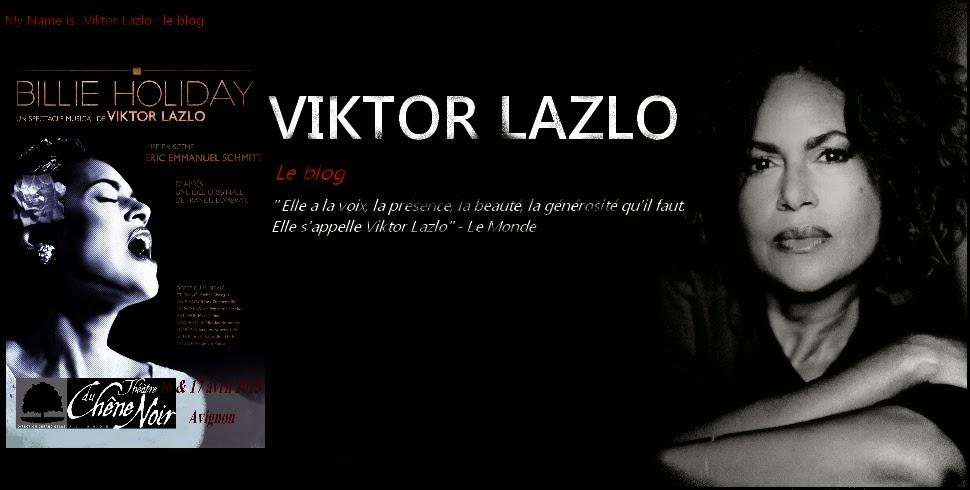 My Name is...Viktor Lazlo , le blog