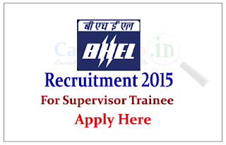 Bharat Heavy Electricals Limited (BHEL) Recruitment 2015 for the post of Supervisor Trainee