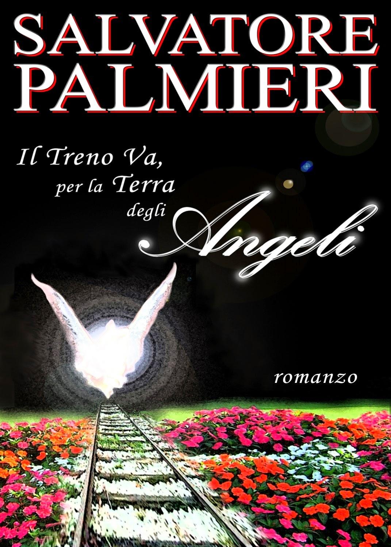 """""""Il Treno Va, per La Terra degli Angeli"""""""