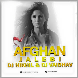Download-AFGHAN-JALEBI-Remix-DJ-NIKhil-DJ-Vaibhav-Latest-remix-Songs