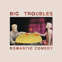 Big Troubles - Romantic Comedy & Sea Lions Everything You Ever Wanted to Know... (2011, Slumberland) - The reviews are in!