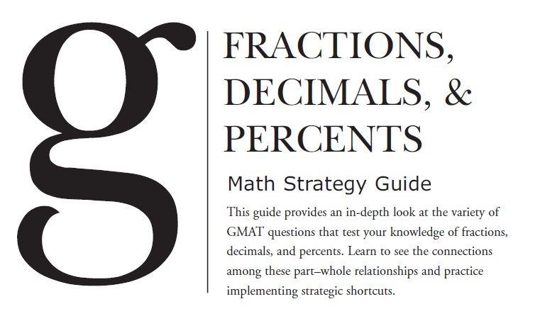 Fraction, Decimal & Percent: GMAT Math Strategy Guide