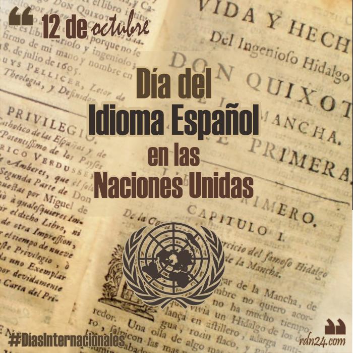 12 de octubre – Día del Idioma Español en las Naciones Unidas #DíasInternacionales