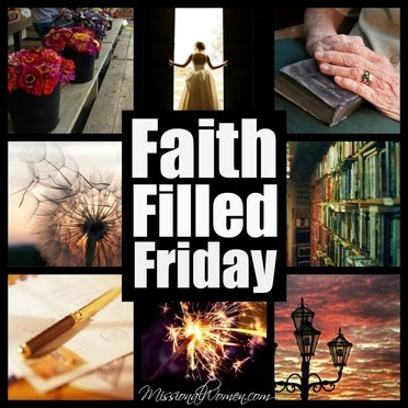 http://www.missionalwomen.com/faith-filled-friday-blog-link-up