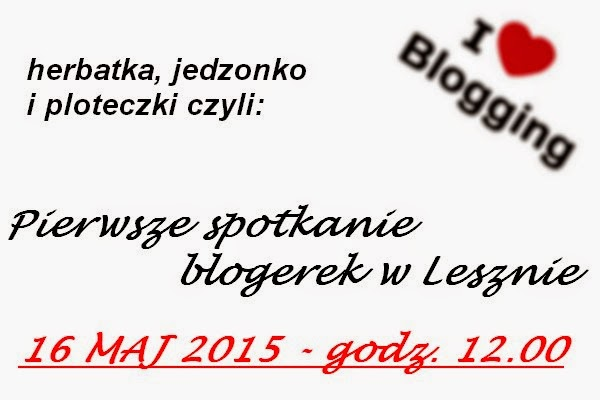 Zapisy na spotkanie blogerek w Lesznie !