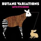 Butane Variations - Love Five Songs