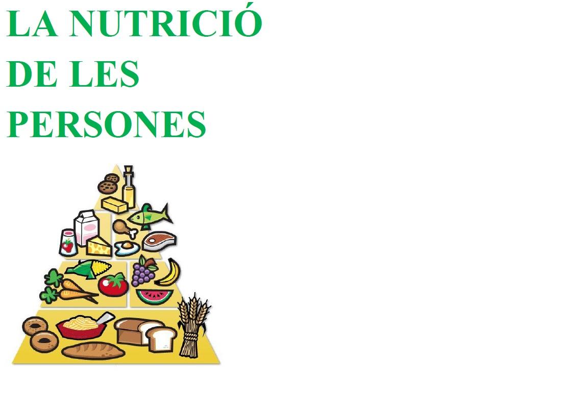 LA NUTRICIÓ DE LES PERSONES