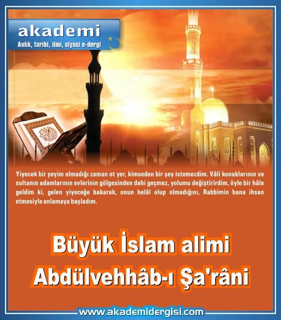 Büyük İslam alimi Abdülvehhâb-ı Şa'râni Kimdir?
