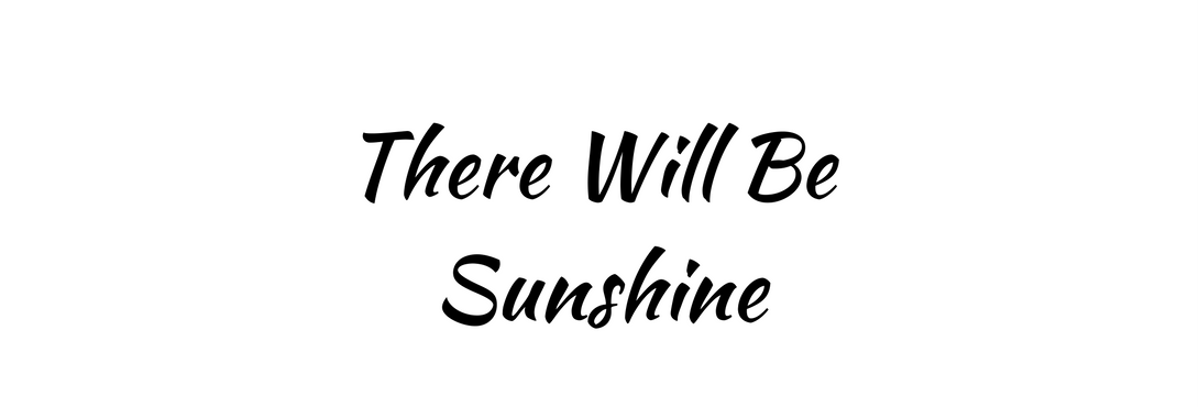 There will be sunshine