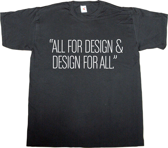 design designer graphic design fun t-shirt ephemeral-t-shirts