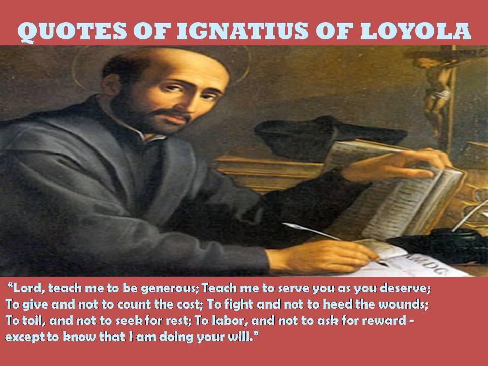 st ignatius of loyola quotes  quotesgram