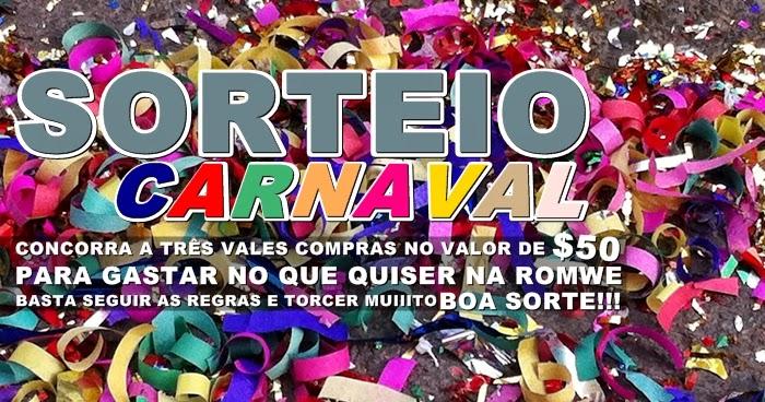 Sorteio Carnaval - 3 Ganhadoras!