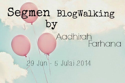 Segmen BlogWalking by Aadhirah Farhana