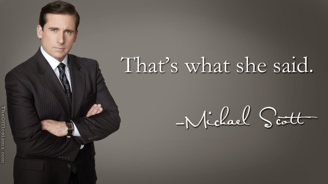 Thats What She Said Michael Scott Wallpaper The Office
