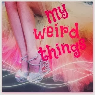 My weird things