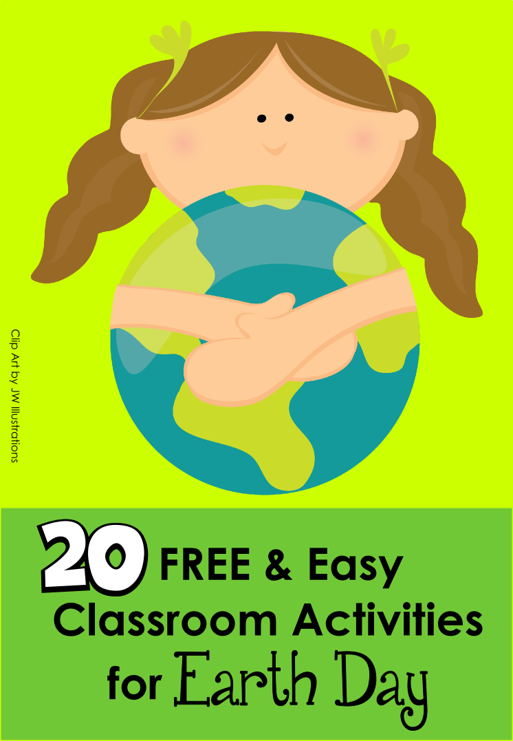 ... Green Classroom: 20 Easy and Free Classroom Activities for Earth Day