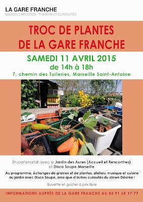 Disco Soupe et troc de plantes à Marseille à la gare franche le Samedi 11 Avril 2015 !