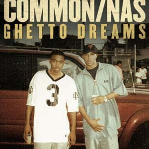 Common - Ghetto Dreams Lyrics | Letras | Lirik | Tekst | Text | Testo | Paroles - Source: mp3junkyard.blogspot.com