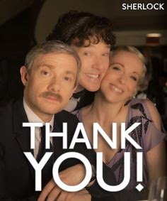 "Shows Sherlock, John Watson and Mary together smiling with a caption saying ""Thank you"""