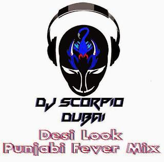 Desi Look Punjabi Fever Mix - Dj Scorpio Dubai