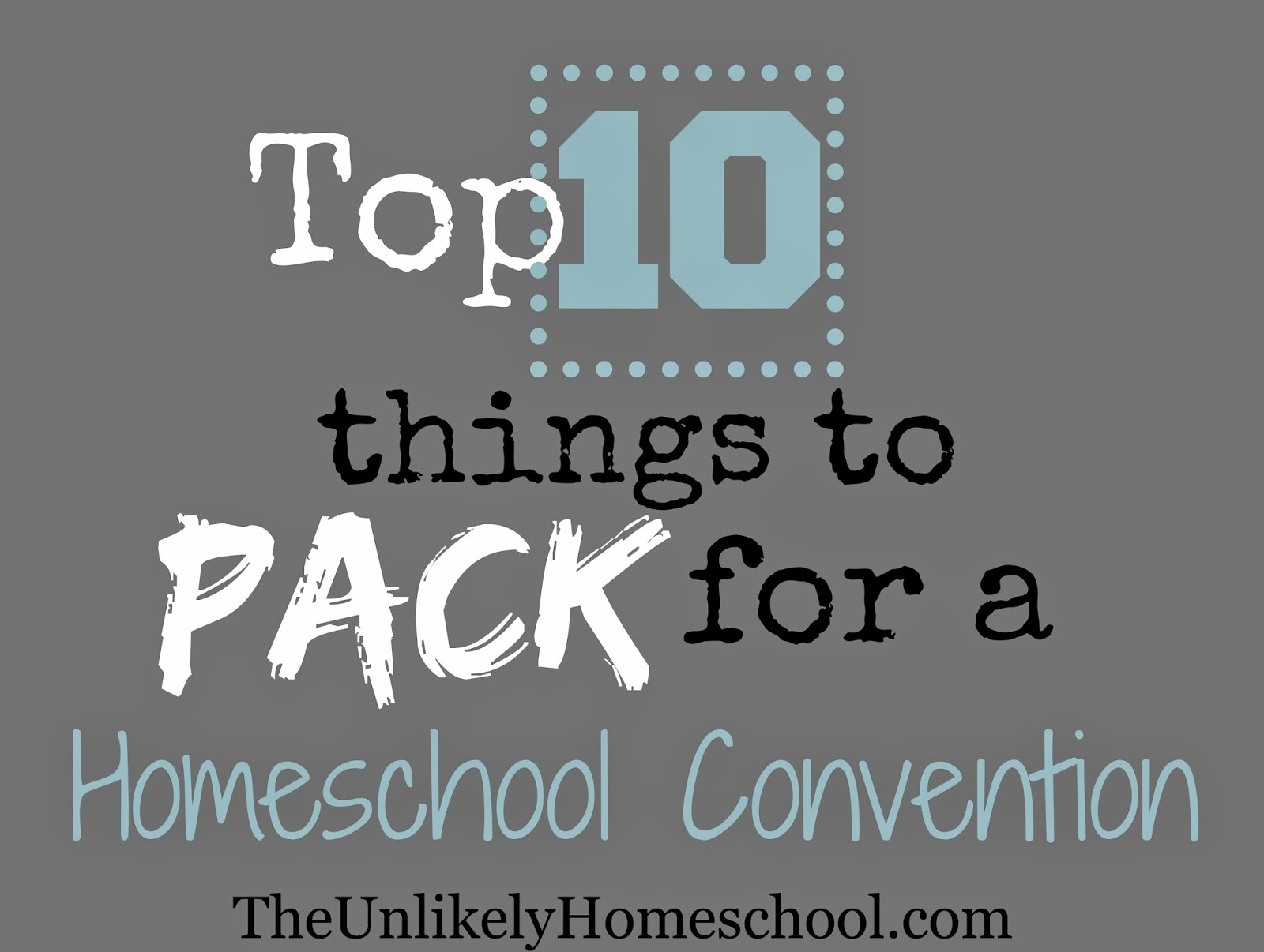 Top 10 Things to pack for a Homeschool Convention {The Unlikely Homeschool}
