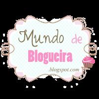 http://mundodeblogueira.blogspot.com.br/
