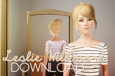 http://www.mediafire.com/download/3qomdhz7bbaaocc/Leslie+Willmore.Sims3Pack