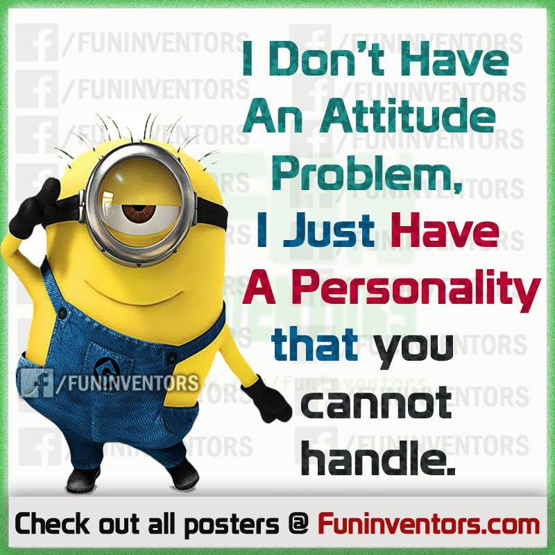 i don't have attitude problem quote