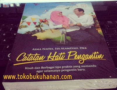Buku : Catatan Hati Pengantin : Asma Nadia, Isa Alamsyah, Dkk