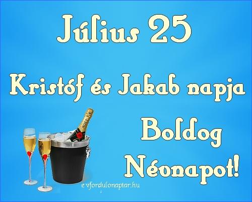 Július 25 - Kristóf, Jakab névnap