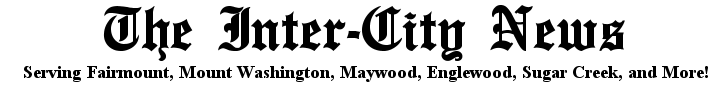 Inter-City News ~ Serving Fairmount, Mount Washington, Maywood, Englewood, Sugar Creek, and More