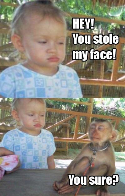 Kid - Hey Monkey You Stole My Face!