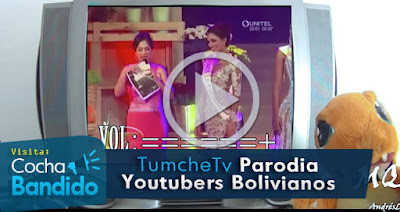 tumchetv-youtuber-bolivia-videos-cochabandido-blog