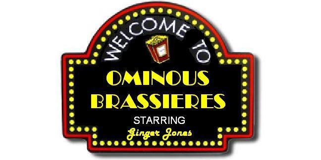 OMINOUS BRASSIERES