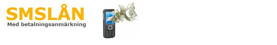 SMS-lån med betalningsanmärkning – Låna pengar trots anmärkningar