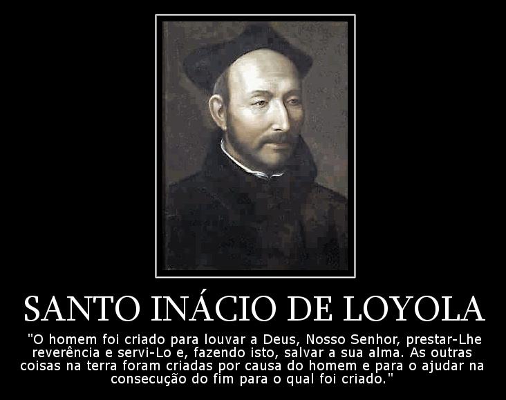 Blog Do Ilivaldo Duarte Frase De Santo Inácio De Loyola