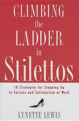 Climbing the Ladder in Stilettos